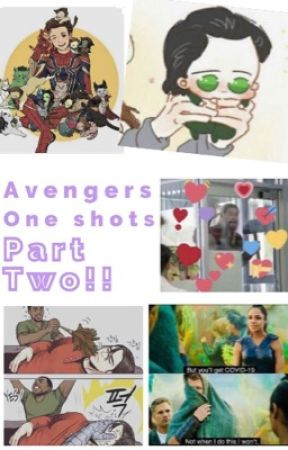 Avengers One Shots Part Two! by JakeyP99