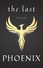 The Last Phoenix by rachelwrites27