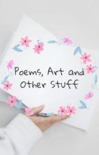 Poems, art and other stuff by icantchoosename1375