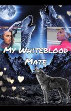 My WhiteBlood Mate  by KayBanks365