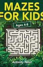 Mazes For Kids Ages 4-8 [PDF] by Activity Nest by xuzuhiwa60607