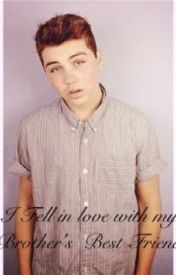 My Brother's Best Friend *Sam Pottorff Fanfic* by DianaFantage