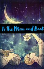 To the Moon and Back  by Haikyuu_nerd