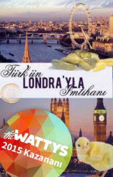 Türk'ün Londra'yla İmtihanı