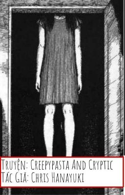 Đọc truyện [FULL] Creepypasta And Cryptic
