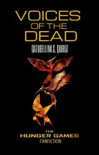 Voices of the Dead: A Hunger Games FanFiction © by Gatubellina