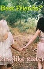 Best Friends? More like sisters! by LanooshNabulsi