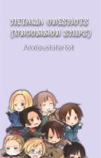 Hetalia Oneshots (Uncommon Ships)  by anxioustatertot