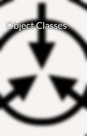 Object Classes Thaumiel Wattpad They are also some extremely rare anomalies. wattpad