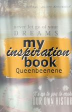 My Inspiration book by ImNeneFromStateFarm