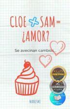 Cloe + Sam = ¿Amor? by manusmj