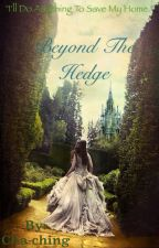 Beyond the Hedge by Cha-ching