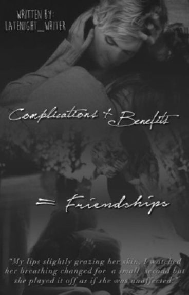 Complications + Benefits = Friendships. (Raura)