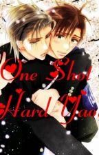One Shot ~ Hard Yaoi ~ by Fujoshi28