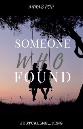 Someone Who Found by justcallme_DENG