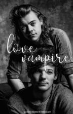 Love Vampire - Larry Stylinson Fanfiction (PT -BR) by TommoAlways