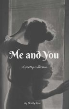 Me and You by MaddyRose24