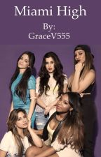 Miami High - A Camren/Norminah Fanfiction by GraceV555