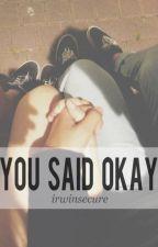 You Said Okay // ashton irwin by heymckenna_