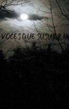 Voces que susurran by Milagritos1706