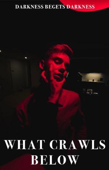 What Crawls Below