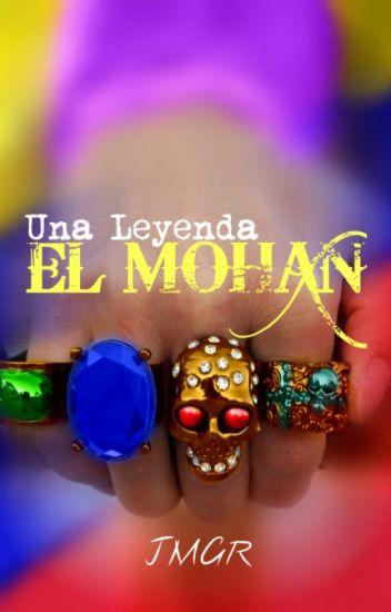 Una Leyenda: El Mohan