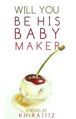 Will you be his BABY . . .MAKER ? [Published Under LIB]