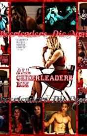 All Cheerleaders Die Again!!!!!! by KingAjah