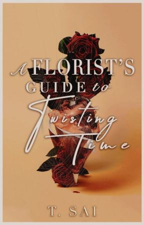 A FLORIST'S GUIDE TO TWISTING TIME by tsaikovsky