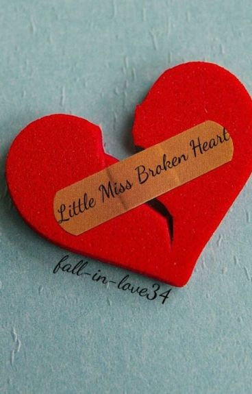 Little Miss Broken Heart (One Direction Fanfic) by fall-in-love34