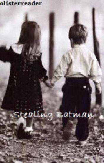 I'm Stealing Batman