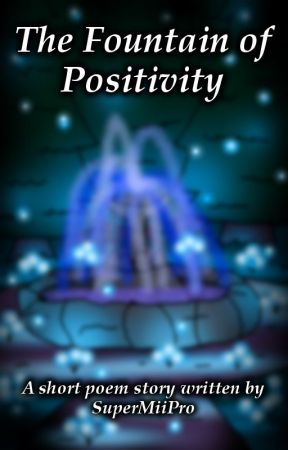 The Fountain of Positivity by SuperMiiPro
