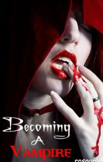 Becoming A Vampire