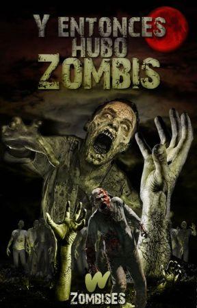 ¡Y entonces hubo Zombis! - Antología by ZombisES