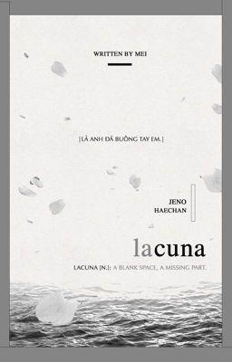 Đọc truyện [Nohyuck] Lacuna