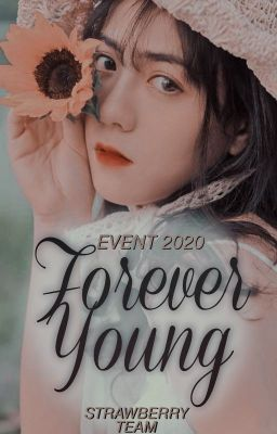 Đọc truyện |Event 2020| [Strawberry Team]. We are Forever Young