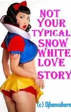 Not Your Typical Snow White Love Story[RESTRICTED] by djhemishere