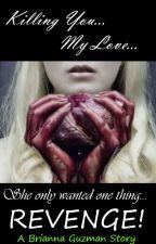Killing You, My Love by Smokin_A_Cig