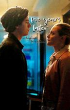 Five Years Later: A Bughead Fanfiction by blissfulbughead
