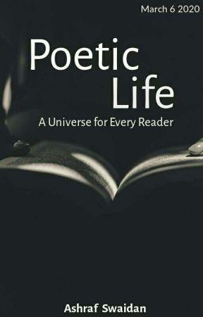Poetic Life by Ashraf_Swaidan