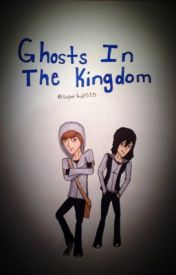 Ghosts In The Kingdom by supernerd_alex