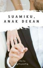Suamiku, Anak Dekan by lagitsyantiq