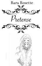 Pretense (One Shot) by RR_Rosette