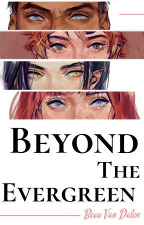 Beyond The Evergreen by BeauVanDalen