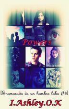 [CANCELADA] Powers [¿Enamorada de un hombre lobo? #3] by Ash_OK