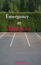 Emergency at Block 10 by RoseyFields