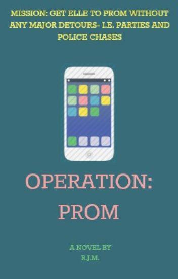 Operation: Prom