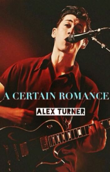 A Certain Romance - Alex Turner
