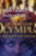 Multi Fandom Truth or Dare by theSevenofdaProphecy