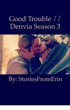 Good Trouble//Denvia Season 3 by StoriesFromErin
